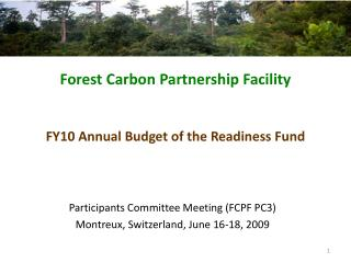 Participants Committee Meeting (FCPF PC3) Montreux, Switzerland, June 16-18, 2009