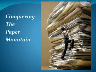Conquering The  Paper Mountain