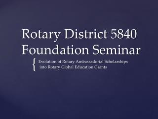 Rotary District 5840   Foundation Seminar