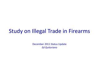 Study on Illegal Trade in Firearms