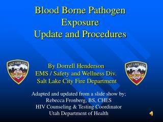 Blood Borne Pathogen Exposure Update and Procedures