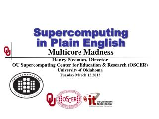 Supercomputing in Plain English Multicore Madness
