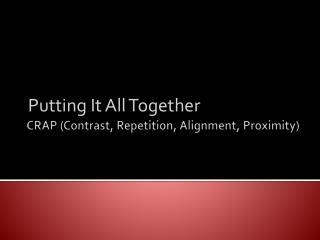 CRAP (Contrast, Repetition, Alignment, Proximity)