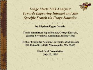 Usage Meets Link Analysis: Towards Improving Intranet and Site Specific Search via Usage Statistics