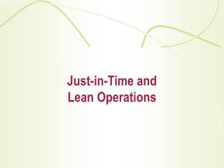 J ust-in-Time  and Lean Operations
