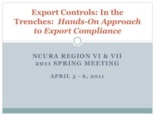 Export Controls: In the Trenches:  Hands-On Approach to Export Compliance