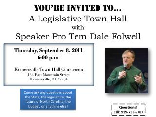 You're Invited to…  A Legislative Town Hall  with Speaker Pro Tem Dale Folwell