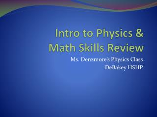 Intro to Physics & Math Skills Review