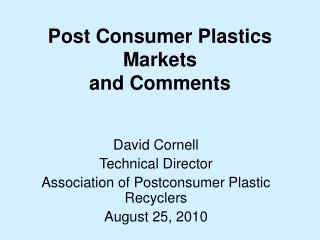 Post Consumer Plastics Markets and Comments