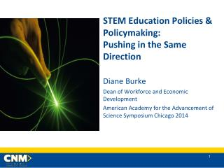 STEM Education Policies  & Policymaking:  Pushing in the Same Direction