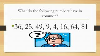 What do the following numbers have in common?