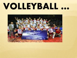 VOLLEYBALL …