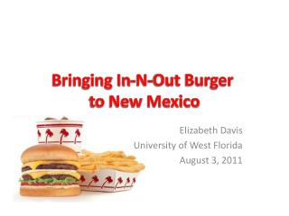 Bringing In-N-Out Burger  to New Mexico