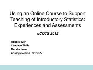 Using an Online Course to Support Teaching of Introductory Statistics: