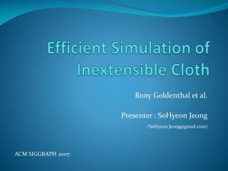 Efficient Simulation of Inextensible Cloth