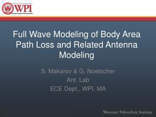 Full Wave Modeling of Body Area   Path Loss and Related Antenna Modeling