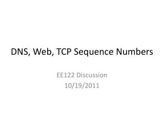 DNS, Web, TCP Sequence Numbers