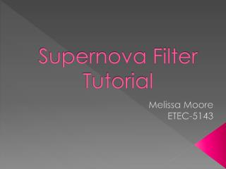 Supernova Filter Tutorial