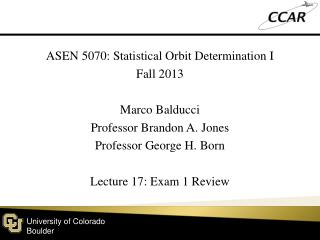 ASEN 5070: Statistical  Orbit  Determination  I Fall  2013 Marco  Balducci