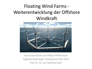 Floating Wind  Farms  - Weiterentwicklung der Offshore Windkraft