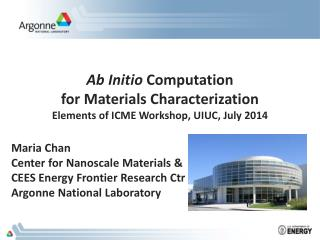 Ab Initio Computation  for  Materials  Characterization Elements of ICME Workshop, UIUC, July 2014