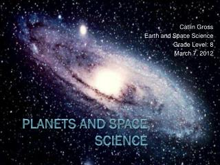 Planets and space science