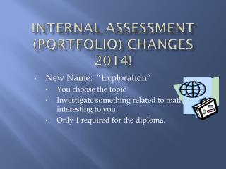 Internal Assessment (Portfolio) Changes 2014!