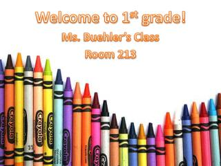 Welcome to 1 st  grade!