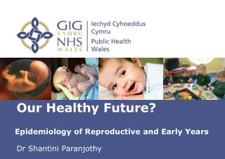 Epidemiology of Reproductive and Early Years