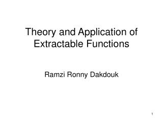 Theory and Application of Extractable Functions