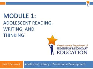Module 1:  Adolescent Reading, Writing, and Thinking