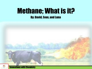 Methane; What is it?