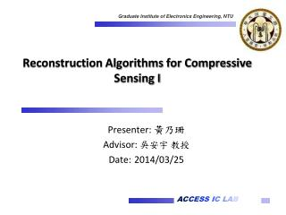 Reconstruction Algorithms for Compressive Sensing I
