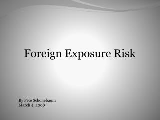 Foreign Exposure Risk