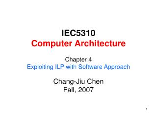 IEC5310 Computer Architecture Chapter 4 Exploiting ILP with Software Approach