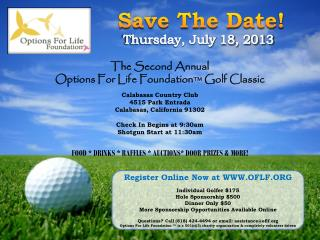 Register Online Now at WWW.OFLF.ORG Individual Golfer $175 Hole Sponsorship $500 Dinner Only $50