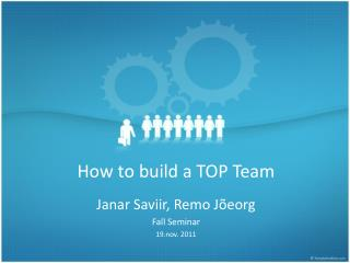 How to build a TOP Team