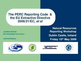 The PERC Reporting Code  &  the EU Extractive Directive 2006/21/EC,  et al