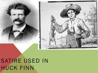 Satire used in Huck Finn