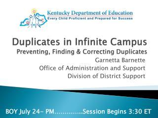 Duplicates in Infinite Campus Preventing, Finding & Correcting Duplicates