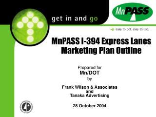 MnPASS I-394 Express Lanes Marketing Plan Outline