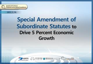 Special Amendment of Subordinate Statutes to Drive 5 Percent Economic Growth