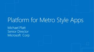 Platform for Metro  S tyle Apps
