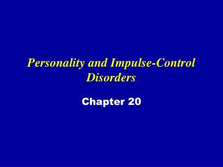 Personality and Impulse-Control Disorders