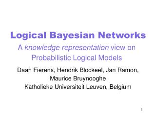Logical Bayesian Networks