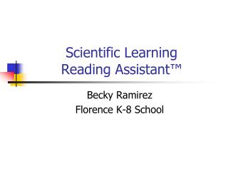 Scientific Learning  Reading Assistant™