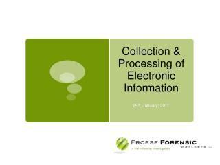 Collection & Processing of Electronic Information