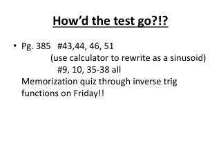 How'd the test go?!?