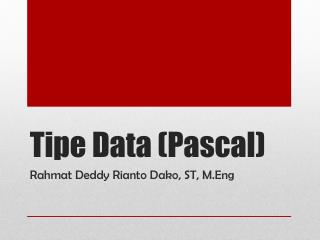 Tipe  Data (Pascal)