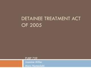 DETAINEE TREATMENT ACT  OF 2005